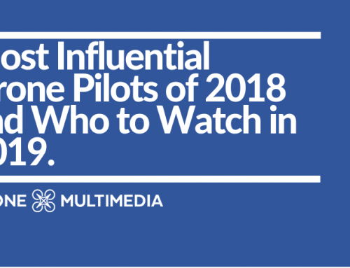 Most Influential Drone Pilots of 2018 and Who To Watch in 2019